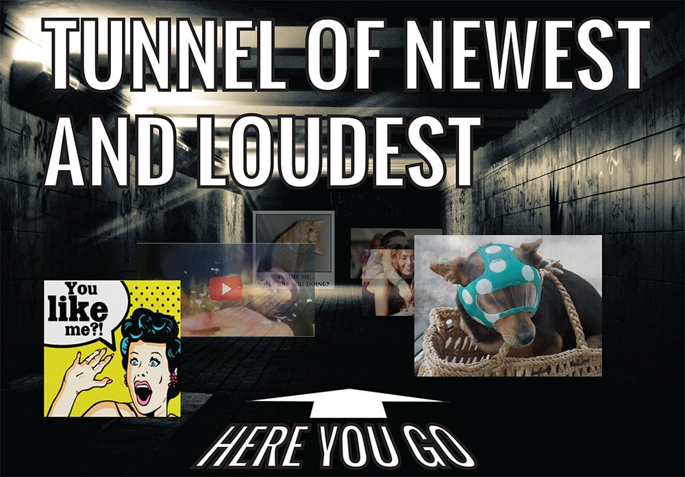 Tunnel of newest and loudest